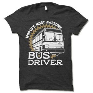 World's Most Awesome Bus Driver DH T-Shirt