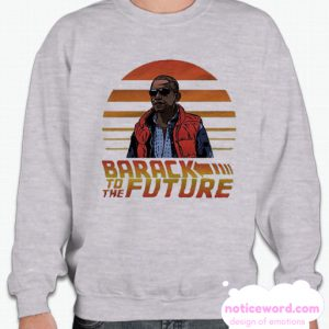 Barack Obama Parody Political smooth Sweatshirt